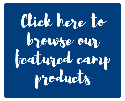 Click here to browse our featured camp products